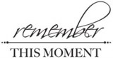Remember This Moment - Mini Clear Stamps